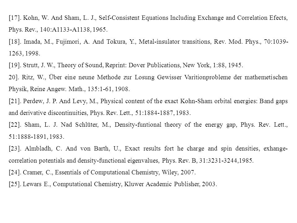 [17]. Kohn, W. And Sham, L. J., Self-Consistent Equations Including Exchange and Correlation Efects, Phys. Rev., 140:A1133-A1138, 1965.
